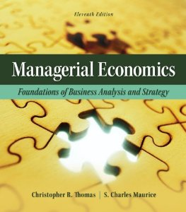 Managerial Economics Foundations of Business Analysis by Thomas Maurice