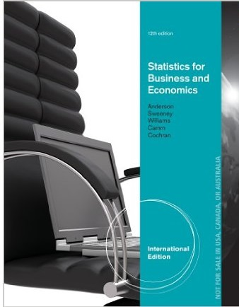 Statistics for Business and Economics by Anderson, Williams and Sweeney