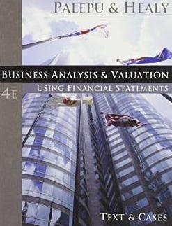 Business Analysis Valuation Using Financial Statements Text Cases by Krishna G Palepu and Paul Healy